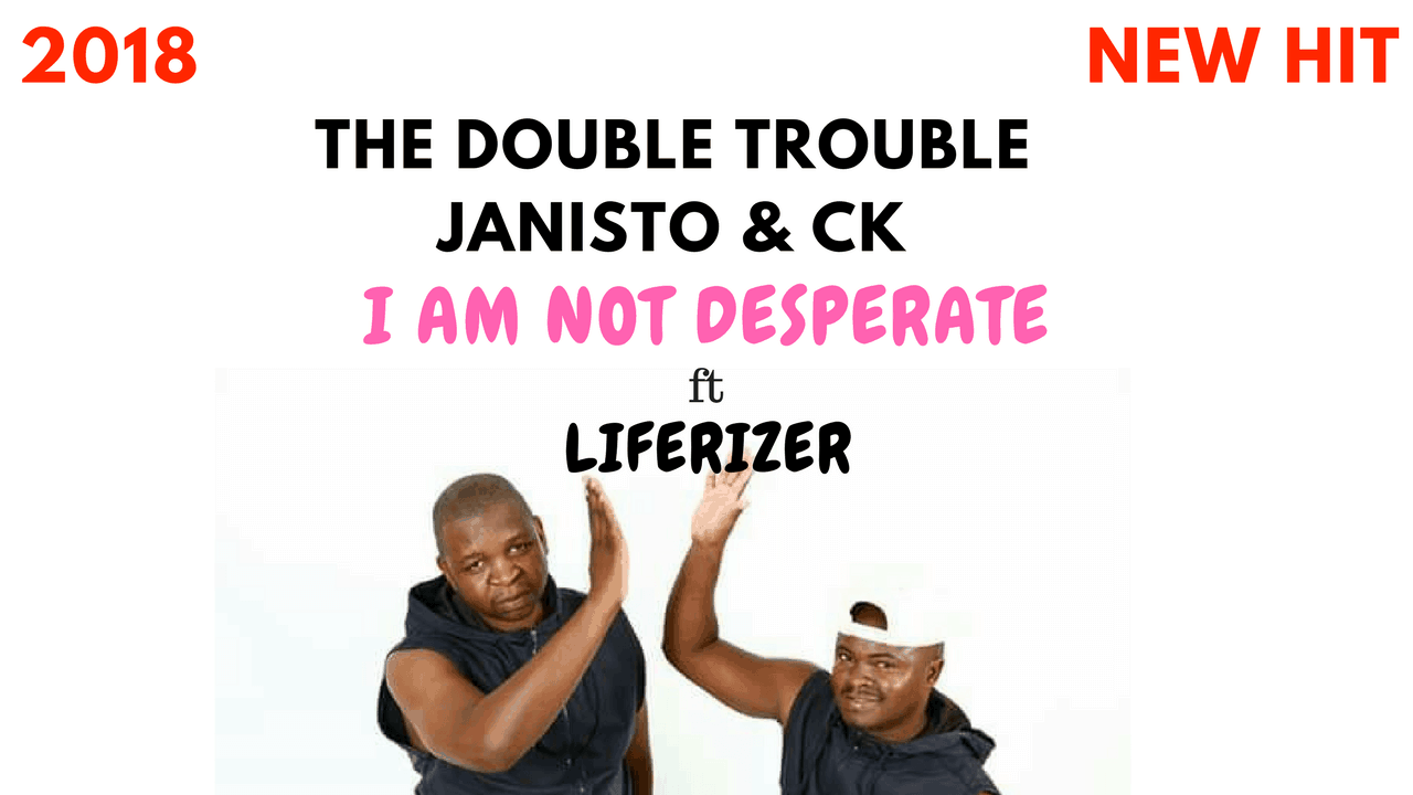 The Double Trouble - I am not Desperate ft Liferizer