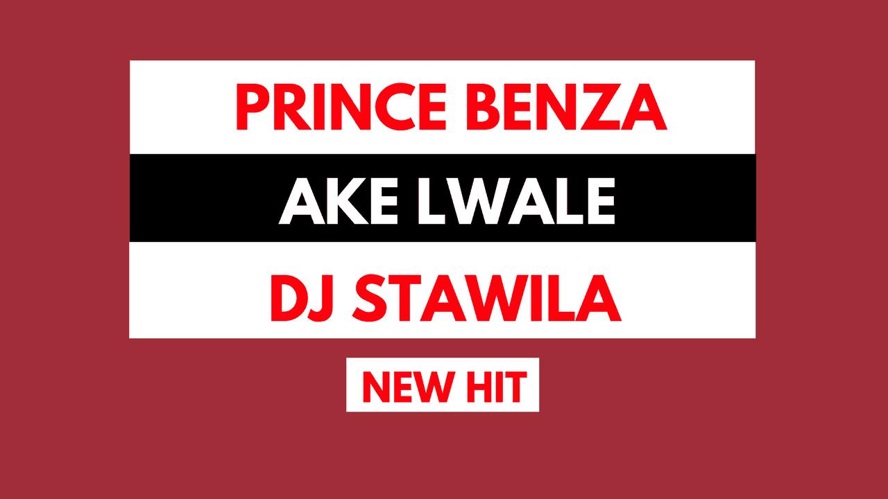 Prince Benza - Ake Lwale