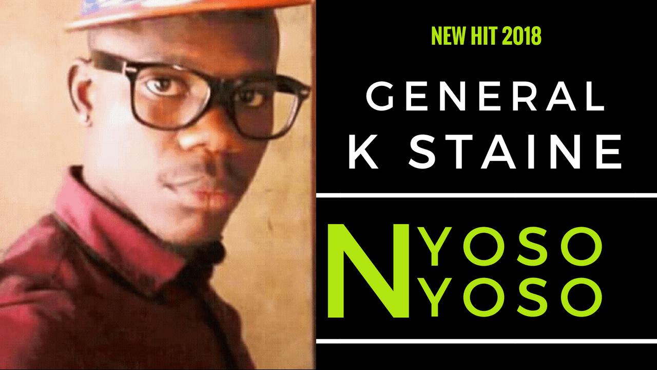 GENERAL K STAINE - NYOSO NYOSO