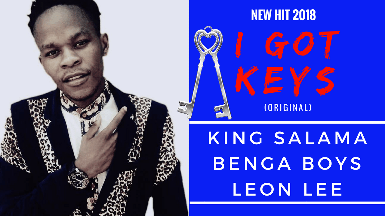 I Got Keys - King Salama