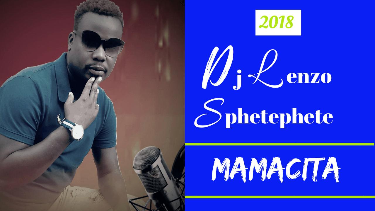 Dj Lenzo - Mamacita ft Sphetephete
