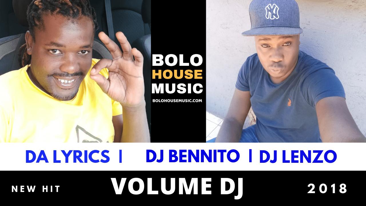 DJ Lenzo x DJ Bennito ft Da-Lyrics - Volume Dj