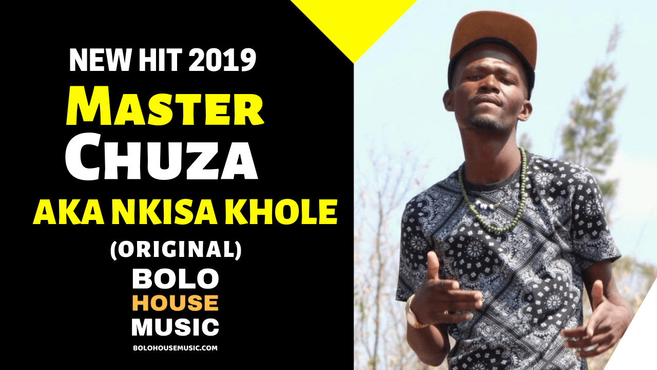 Master Chuza - Aka Nkisa Khole