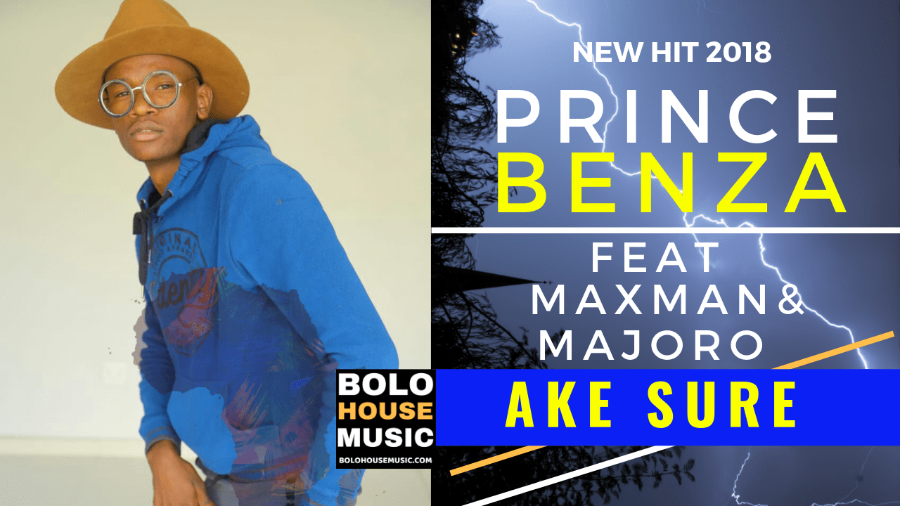 Prince Benza - Ake Sure ft Maxman and Majoro