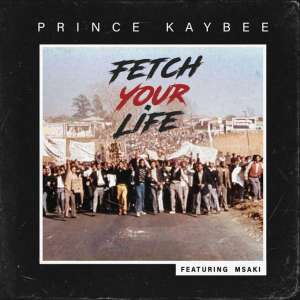 Prince Kaybee - Fetch Your Life