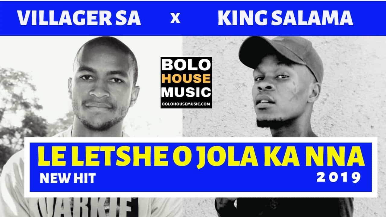 King Salama & Villager SA - Le Letshe O Jola Ka Nna