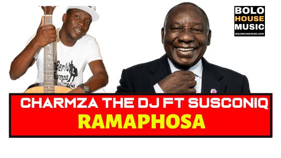 Charmza The Dj ft Susconiq - Ramaphosa