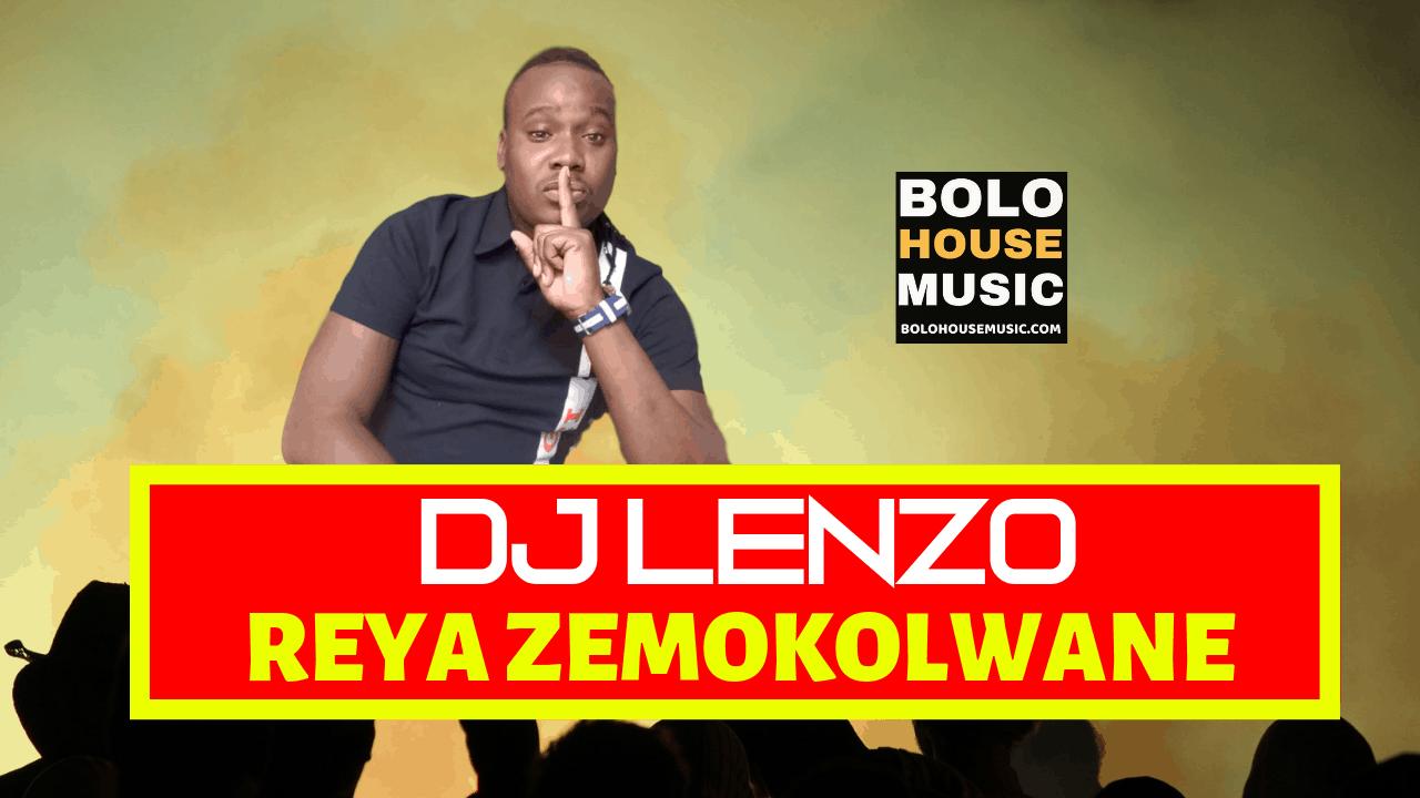 DJ Lenzo - Reya Zemokolwane