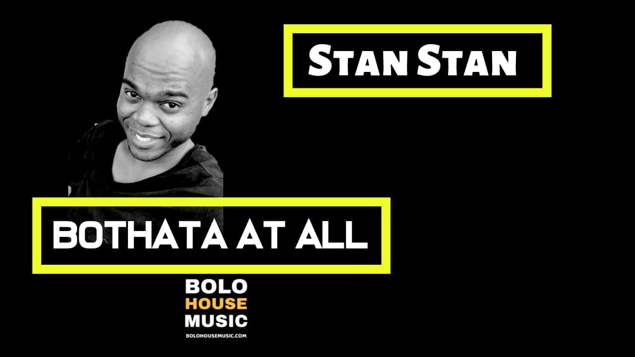 Stan Stan - Bothata at all
