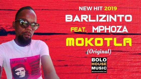 Barlizinto - Mokotla ft Mphoza