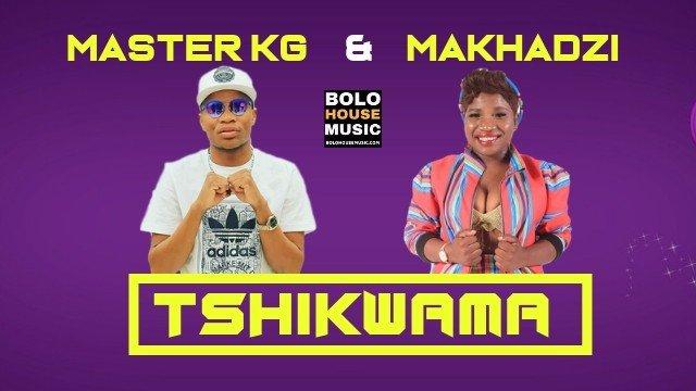 Master KG - Tshikwama ft Makhadzi