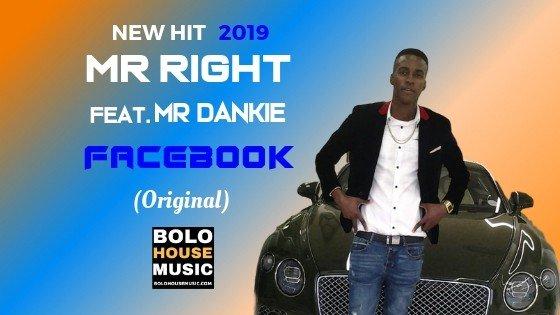 Mr Right - Facebook ft Mr Dankie