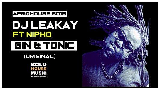 Dj Leakay ft Nipho - Gin & Tonic