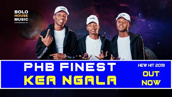 PHB Finest - Kea Ngala