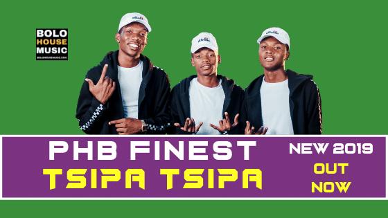 PHB Finest - Tsipa Tsipa