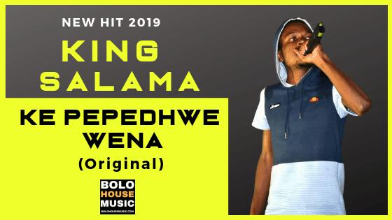 King Salama - Ke Pepedhwe Wena