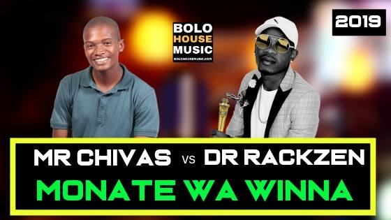 Mr Chivas - Monate Wa Winna ft Dr Rackzen