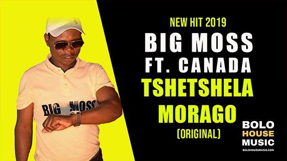 Big Moss - Tshetshela Morao ft Canada