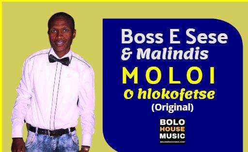 Boss E Sese X Malindis - Moloi O Hlokofetse