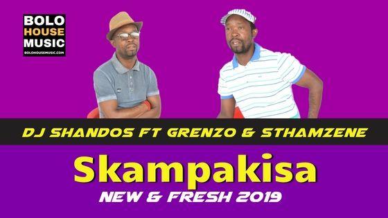 Dj Shandos ft Grenzo & Sthamzene - Skampakisa