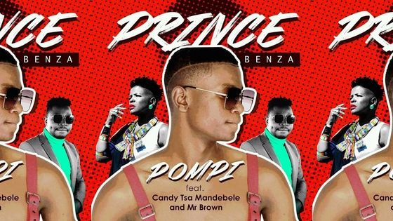 Prince Benza - Pompi ft Candy Tsa Mandebele