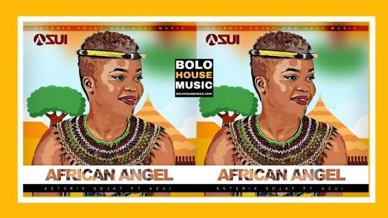 Asterix Sojat - African Angel ft Azui