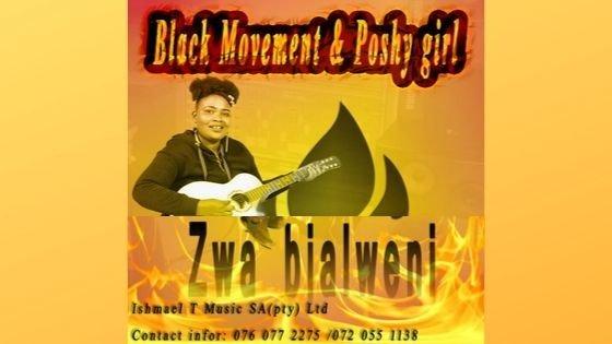 Black movement - Zwa Bjaleni ft Porshy Girl