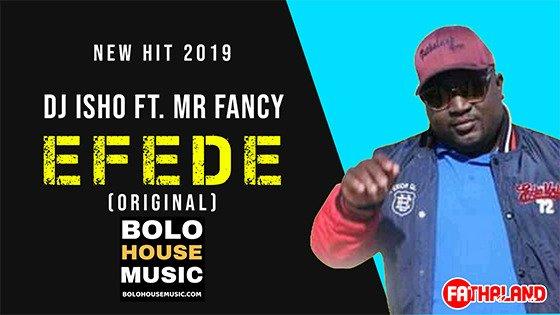 DJ Isho -Efede ft Mr Fancy
