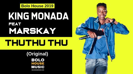 King Monada - ThuThuThu ft Marskay