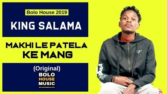 King Salama - Makhi le patela ke mang