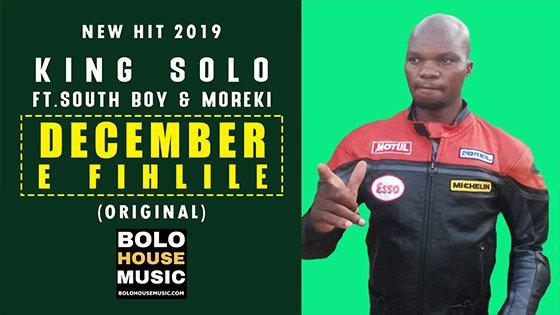 King Solo ft South Boy and Moreki - December e Fihlile