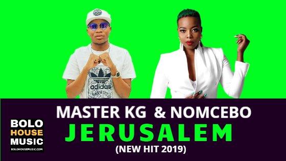 Master KG - Jerusalem ft Nomcebo