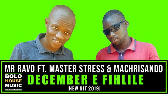 Mr Ravo - December E Fihlile ft Master Stress & Machrisando