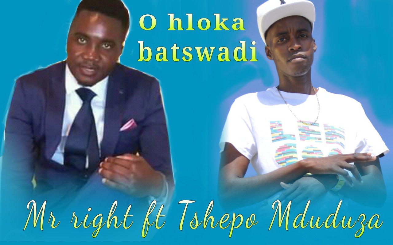 Mr Right - O hloka Batswadi ft Tshepo Mduduza