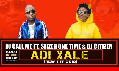 DJ Call Me - Adi Xale ft Slizer One Time & DJ Citizen