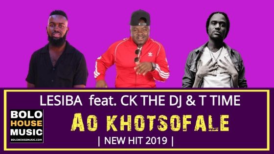 Lesiba - Ao Khotsofale ft CK The DJ and T Time