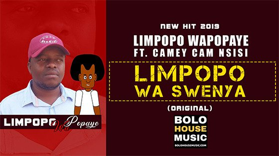 Limpopo Wapopaye - Limpopo Wa Swenya ft Camey Cam Nsisi