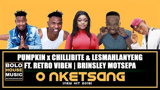 Pumpkin, Chillibite & Lesmahlanyeng - O Nketsang