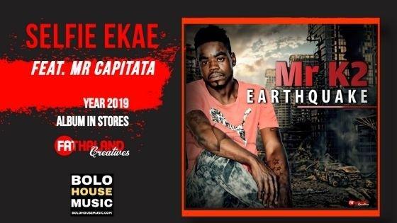 Mr K2 - Selfie Ekae ft Mr Capitata