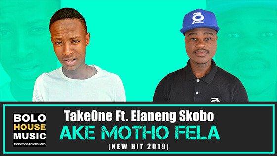TakeOne - Ake Motho Fela ft Elaneng Skobo
