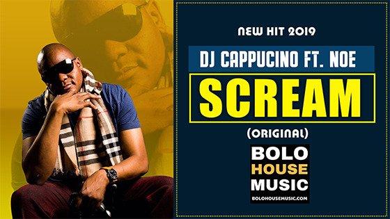 DJ Cappuccino - Scream ft Noe
