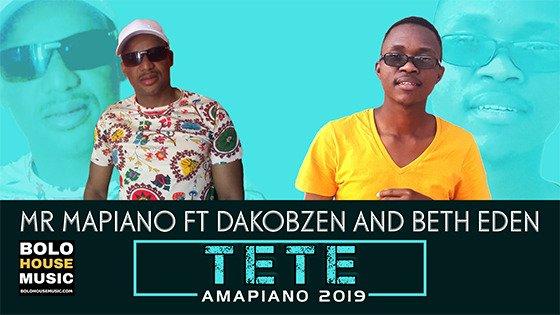Mr Mapiano - Tete ft Dakobzen & Beth Eden