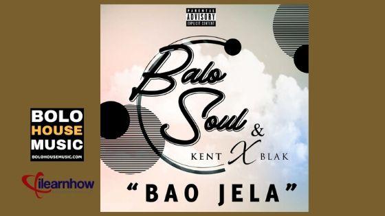 Balo Soul & KentXblak - Bao Jela