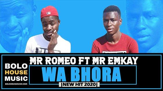 Mr Romeo - Wa Bhora ft Mr Emkay