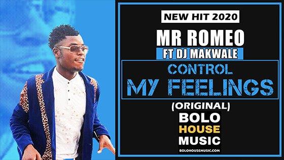 Mr Romeo - Control My Feelings feat DJ Makwale.