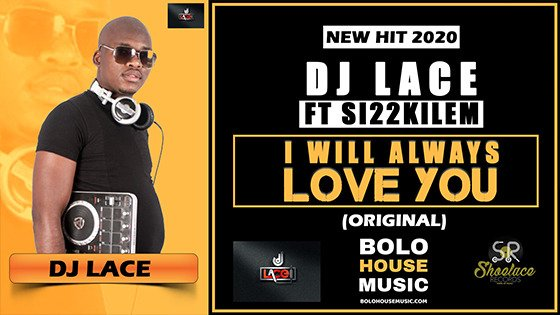 DJ Lace ft Si22kile - I Will Always Love You