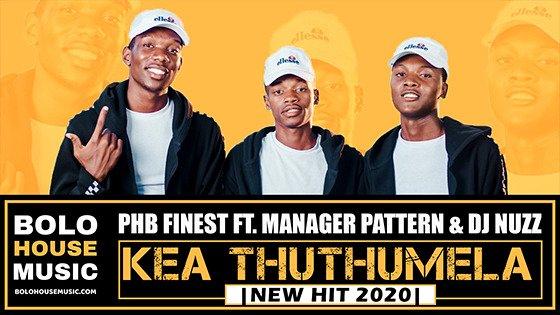 PHB Finest - Kea Thuthumela Ft Manager Pattern & DJ Nuzz
