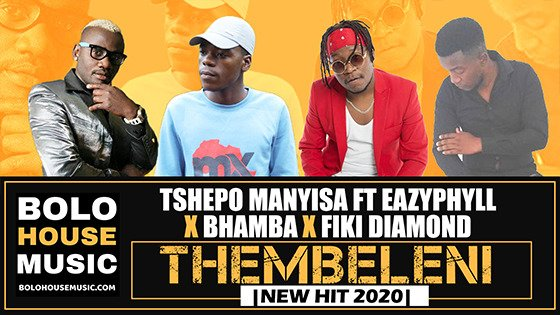 Tshepo Manyisa - Thembeleni ft Eazyphyll x Bhamba x Fiki Diamond