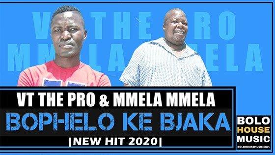 VT The Pro & Mmela Mmela - Bophelo Ke Bjaka