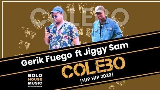 Gerik Fuego - Colebo feat Jiggy Sam
